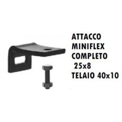 ATTACCO MINIFLEX COMPLETO 25x8 per telaio 40x10