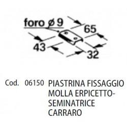 PIASTRINA FISSAGGIO MOLLA ERPICETTO - SEMINATRICE CARRARO