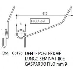 DENTE POSTERIORE LUNGO SEMINATRICE GASPARDO FILO mm 9